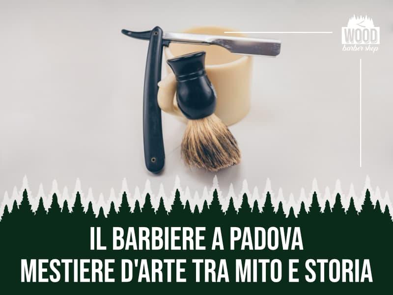 Il barbiere a Padova – mestiere d'arte tra mito e storia